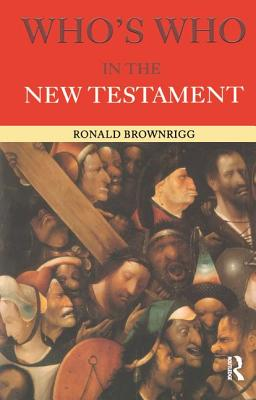 Who's Who in the New Testament - Brownrigg, Canon Ronald
