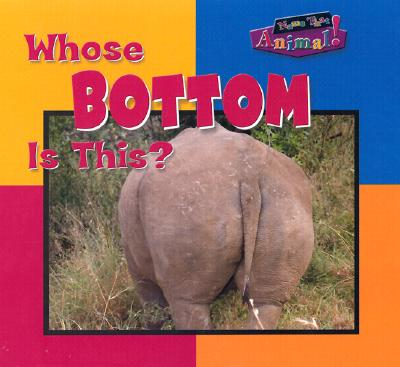 Whose Bottom Is This? - Lynch, Wayne, Dr. (Photographer)