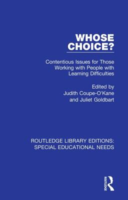 Whose Choice?: Contentious Issues for Those Working with People with Learning Difficulties - Coupe-O'Kane, Judith (Editor), and Goldbart, Juliet (Editor)