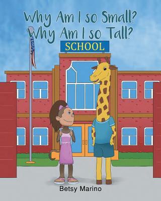 Why Am I So Small? Why Am I So Tall? - Marino, Betsy