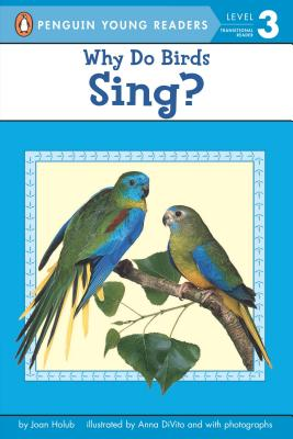 Why Do Birds Sing? - Holub, Joan