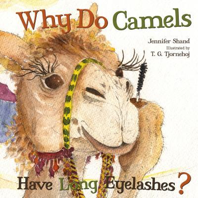 Why Do Camels Have Long Eyelashes? - Shand, Jennifer