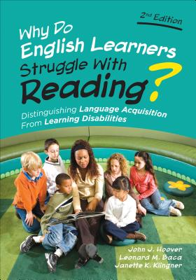 Why Do English Learners Struggle with Reading?: Distinguishing Language Acquisition from Learning Disabilities - Hoover, John J, and Baca, Leonard M, and Klingner, Janette Kettmann