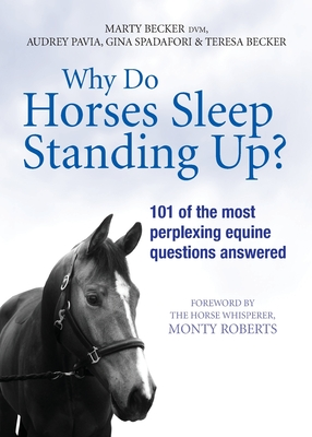 Why Do Horses Sleep Standing Up? - Becker, Marty