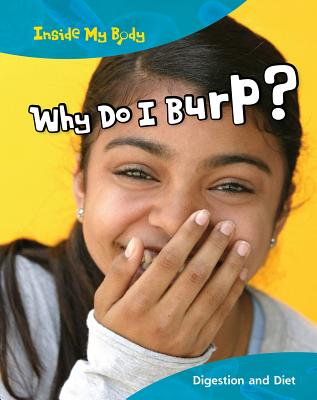Why Do I Burp?: Digestion and Diet - Thomas, Isabel