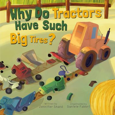 Why Do Tractors Have Such Big Tires? - Shand, Jennifer