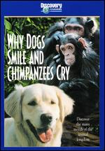 Why Dogs Smile and Chimpanzees Cry -