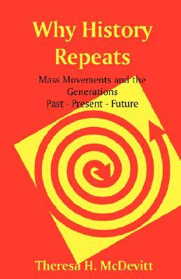 Why History Repeats - McDevitt, Theresa H