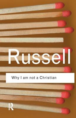 Why I am not a Christian: and Other Essays on Religion and Related Subjects - Russell, Bertrand