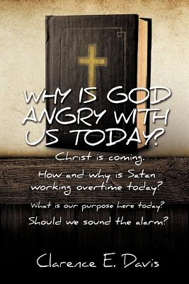 Why Is God Angry with Us Today? - Davis, Clarence E
