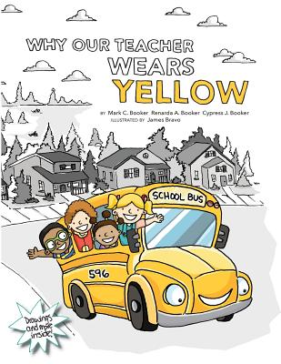 Why Our Teacher Wears Yellow - Booker, Mark C