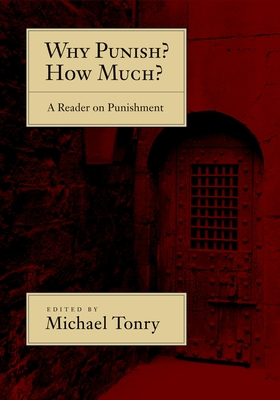 Why Punish? How Much?: A Reader on Punishment - Tonry, Michael