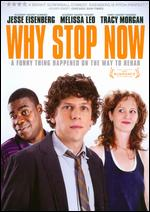 Why Stop Now - Phil Dorling; Ron Nyswaner
