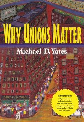 Why Unions Matter - Yates, Michael D