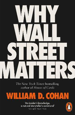 Why Wall Street Matters - Cohan, William D.