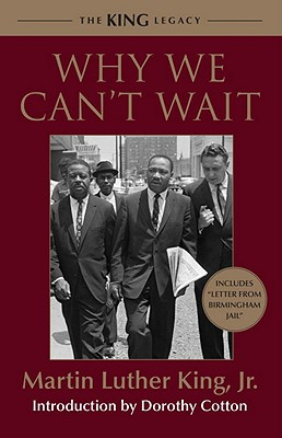 Why We Can't Wait - King, Martin Luther, Dr., Jr., and Cotton, Dorothy (Introduction by)