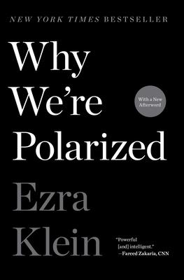 Why We're Polarized - Klein, Ezra