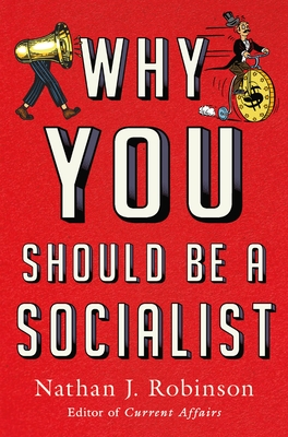Why You Should Be a Socialist - Robinson, Nathan J