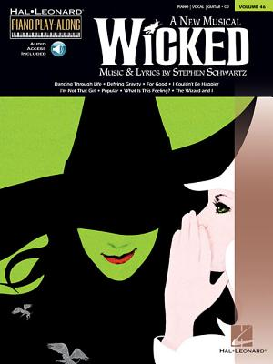 Wicked: Piano Play-Along Volume 46 - Schwartz, Stephen (Composer)