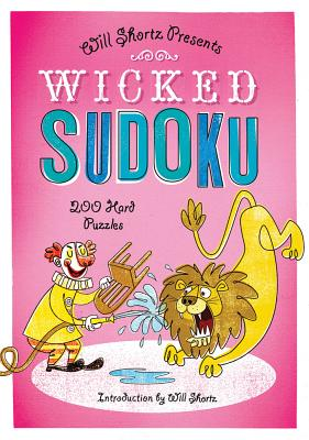 Wicked Sudoku: 200 Hard Puzzles - Shortz, Will (Introduction by)
