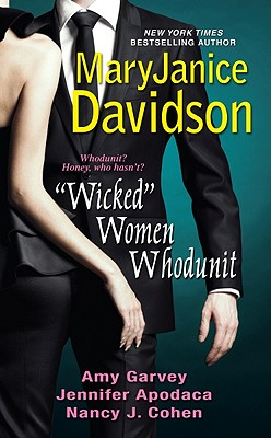 """Wicked"" Women Whodunit - Davidson, MaryJanice, and Garvey, Amy, and Apodaca, Jennifer"