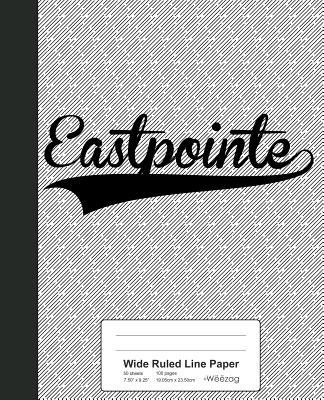 Wide Ruled Line Paper: EASTPOINTE Notebook - Weezag