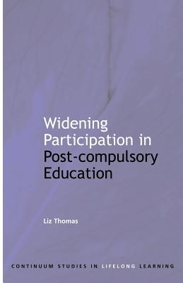 Widening Participation in Post-Compulsory Education - Thomas, Liz (Editor)