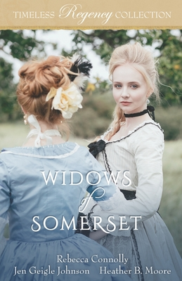 Widows of Somerset - Johnson, Jen Geigle, and Moore, Heather B, and Connolly, Rebecca
