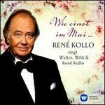 Wie einst im Mai... René Kollo singt Walter, Willi & René Kollo