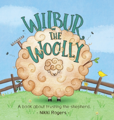 Wilbur the Woolly: About about trusting the Shepherd -