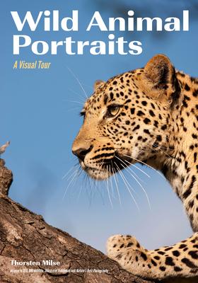 Wild Animal Portraits: A Visual Tour - Milse, Thorsten