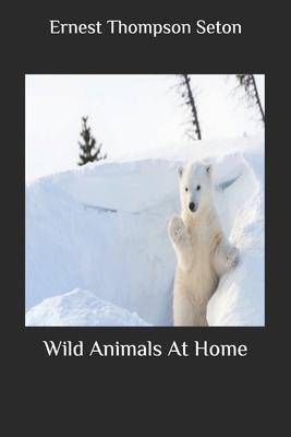 Wild Animals At Home - Seton, Ernest Thompson