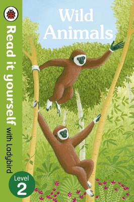 Wild Animals - Read it Yourself with Ladybird: Level 2 -