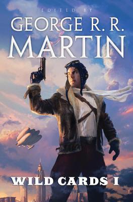 Wild Cards I - Martin, George R R