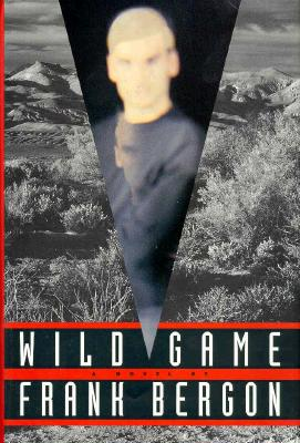 Wild Game: (A Novel) - Bergon, Frank