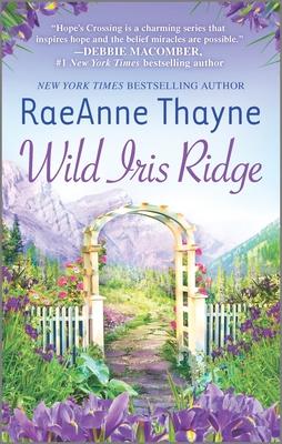 Wild Iris Ridge - Thayne, RaeAnne