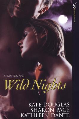 Wild Nights - Douglas, Kate, and Page, Sharon, and Dante, Kathleen