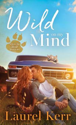 Wild On My Mind - Kerr, Laurel