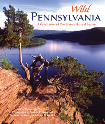 Wild Pennsylvania: A Celebration of Our State's Natural Beauty - Whiteford, Richard D, and Gadomski, Michael (Photographer), and Rendell, Edward G (Foreword by)