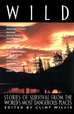 Wild: Stories of Survival..(Tr) - Willis, Clint (Editor), and Editors (Editor)