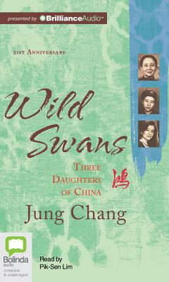 Wild Swans: Three Daughters of China - Chang, Jung, and Lim, Pik-Sen (Read by)