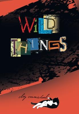 Wild Things - Carmichael, Clay