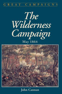 Wilderness Campaign - Cannan, John