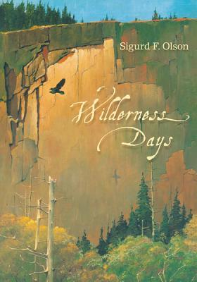 Wilderness Days - Olson, Sigurd F