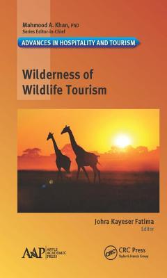 Wilderness of Wildlife Tourism - Fatima, Johra Kayeser (Editor)