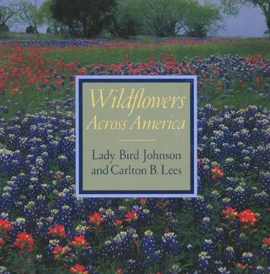 Wildflowers Across America: Shackleton's Perilous Expedition in Antartica - Johnson, Lady Bird, and Lees, Carlton B (Photographer), and Line, Les (Photographer)