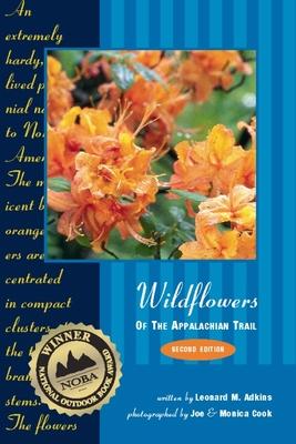 Wildflowers of the Appalachian Trail - Adkins, Leonard M, and Cook, Monica (Photographer), and Cook, Joe (Photographer)