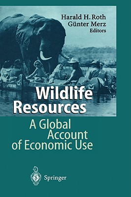 Wildlife Resources - Roth, Harald H (Editor)