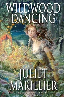 Wildwood Dancing - Marillier, Juliet