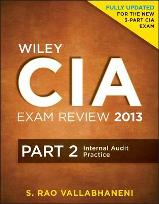 Wiley CIA Exam Review 2013: Part 2, Internal Audit Practice - Vallabhaneni, S Rao
